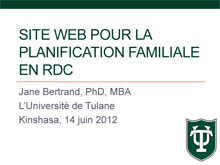 Family Planning Presentation in Kinshasa DRC - Tulane University, School of Tropical Health and Medicine.